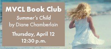 "April Book Club - Thursday April 12, 12:30 p.m. - "" Summer's Child"" by Diane Chamberlain"
