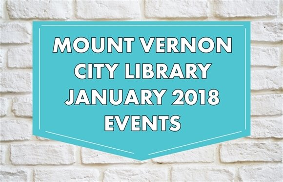 Mount Vernon City Library January 2018 Events