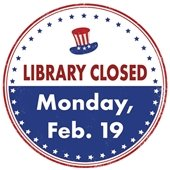 Library Closed Monday, Feb. 19